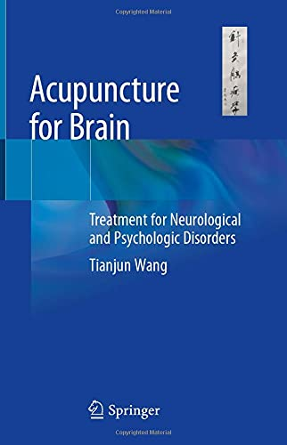Acupuncture for Brain: Treatment for Neurological and Psychologic Disorders
